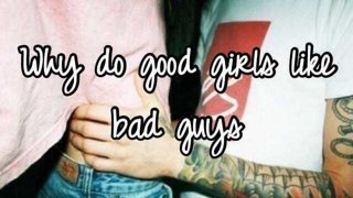 Why do good girls love bad guys? we take a look.