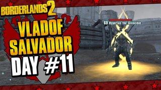 Vladof Allegiance Salvador | Day #11