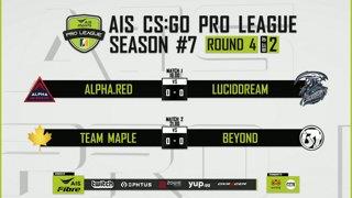 AIS CS:GO Pro League Season#7 R.4 | ALPHA.RED VS. LUCIDDREAM | MAPLE VS. BEYOND