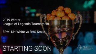 2019 Winter League of Legends Tournament:UH White vs RHS Smile