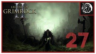 Прохождение Legend of Grimrock 2 | Легенды Гримрока 2 (часть 27)