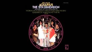 The 5th Dimension - Aquarius (Let the Sunshine in)