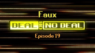 Deal or No Deal Ep. 19 - Faux | Ron Plays Games