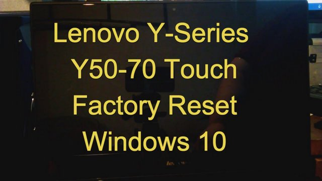 Lenovo Y Series Y50 70 Touch Factory Reset Windows 10
