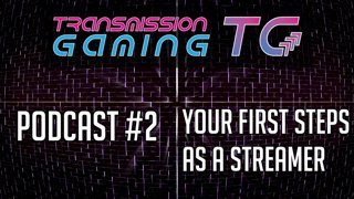 🌈 [PODCAST] TG#2 So you want to be a Streamer! How do you get started?