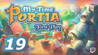 My Time At Portia: First Playthrough (Episode 19)
