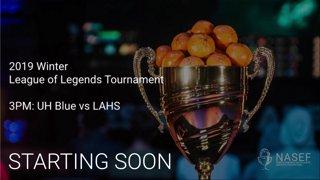 2019 Winter League of Legends Tournament3PM: UH Blue vs LAHS