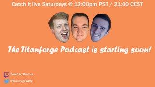 Titanforge Podcast Episode 7