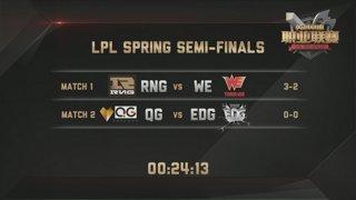 LPL Spring Playoffs - Semifinals: RNG vs. WE | QG vs. EDG