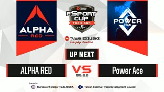 TAIWAN Excellence e-Sport Cup Thailand : รอบ 16 ทีมสุดท้าย BO1  AlPHA RED VS  POWER ACE PART2