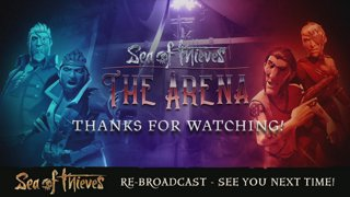 Sea of Thieves Weekly Stream - The Arena!