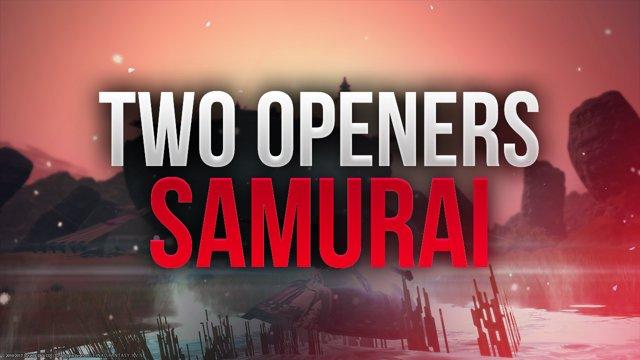 FFXIV - 4 X Samurai ~ Basic Openers