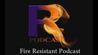 The Fire Resistant Podcast on Twitch!