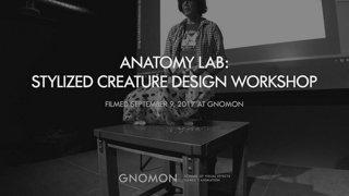 Anatomy Lab: Stylized Creature Design Workshop Part 1