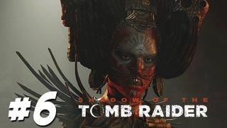 เจอคนดีที่หวังร้าย - Shadow Of The Tomb Raider - Part 6