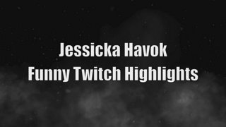 Super Fun highlights of Jessicka Havok and her Twitch stream!