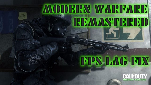 CALL OF DUTY MODERN WARFARE REMASTERED FPS LAG FIX