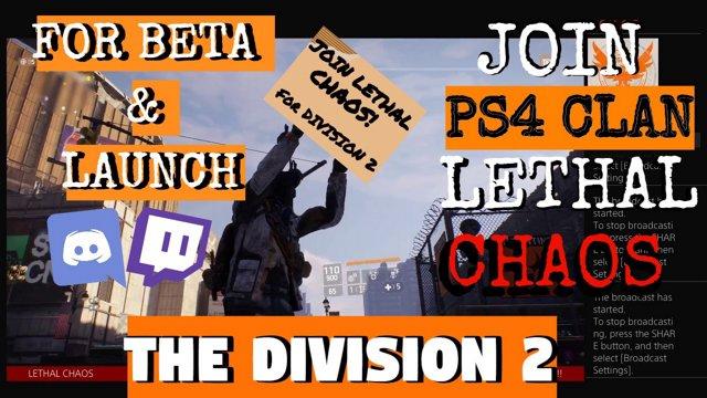 The Division 2 PS4 Clan Lethal Chaos Now Accepting New Members for Beta &  Launch!