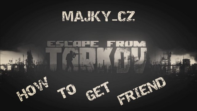 #3   Escape From Tarkov   How to get friend   