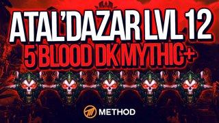 5 BLOOD DKs vs Atal'dazar Level 12 Mythic+ | Method