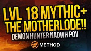LVL 18+1 THE MOTHERLODE!! Mythic+ | Method