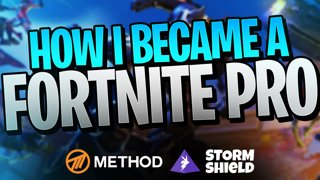 How I Became a Fortnite Pro | Method Fortnite