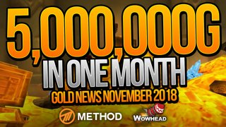 HE MADE 5 MILLION GOLD IN ONE MONTH! Wowhead November Gold News with Gumdrops | Method