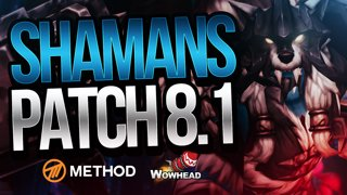 Shaman Patch 8.1 Changes | Method