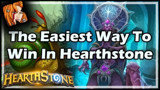 The Easiest Way To Win In Hearthstone