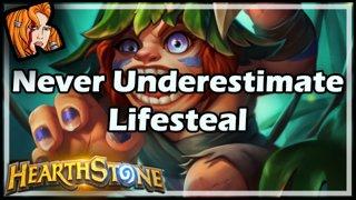 Never Underestimate Lifesteal