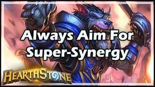 Always Aim For Super-Synergy