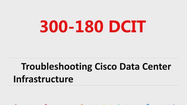 CCNP Data Center 300-180 DCIT exam dumps|Passcert