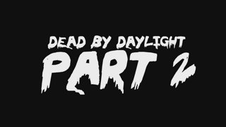 P1E Dead by Daylight Tournament Trailer - Part 2