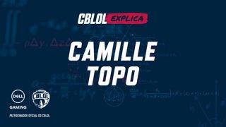 CBLoL Explica #21: Camille no Topo