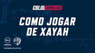 CBLoL Explica #20: Como jogar de Xayah