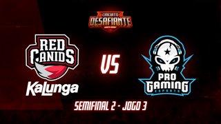 Circuito Desafiante 2019: 2ª Etapa - Semifinal 2 | RED Kalunga x ProGaming Esports (Jogo 3)