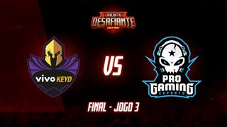 Circuito Desafiante 2019: 2ª Etapa - Grande Final | Vivo Keyd x ProGaming Esports (Jogo 3)