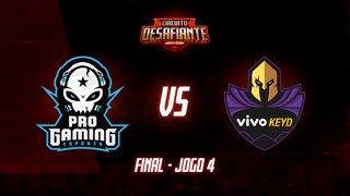Circuito Desafiante 2019: 2ª Etapa - Grande Final | ProGaming Esports x Vivo Keyd (Jogo 4)