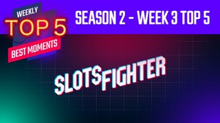 Season 2 Week 3 Top 5 (SlotsFighter)