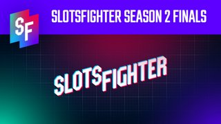 SlotsFighter Season 2 Finals Begin (SlotsFighter)