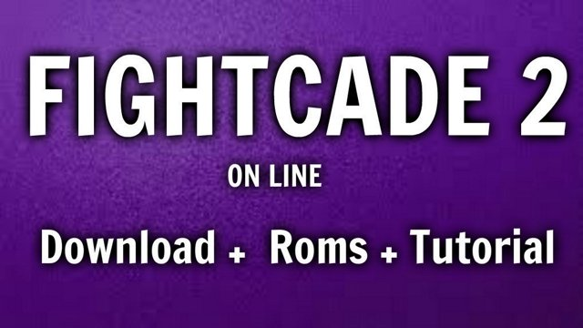 FIGHT CADE 2 Download + ROMS + TUTORIAL