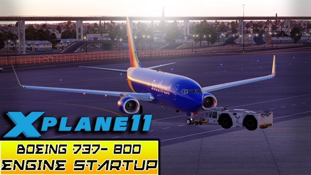 X- Plane 11 - Detailed Startup Boeing 737-800 (SouthWest) from Cold and Dark