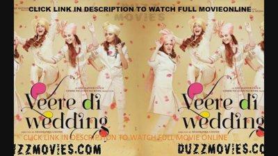 Watch Veere Di Wedding.Top 10 Punto Medio Noticias Veere Di Wedding Movie Free