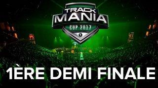 Trackmania Cup 2017 : 1ère Demi finale