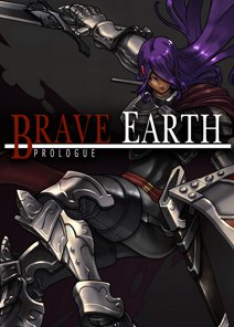 Brave Earth: Prologue
