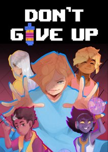 Don't Give Up: A Cynical Tale