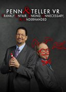 Penn & Teller VR: Frankly Unfair, Unkind, Unnecessary & Underhanded