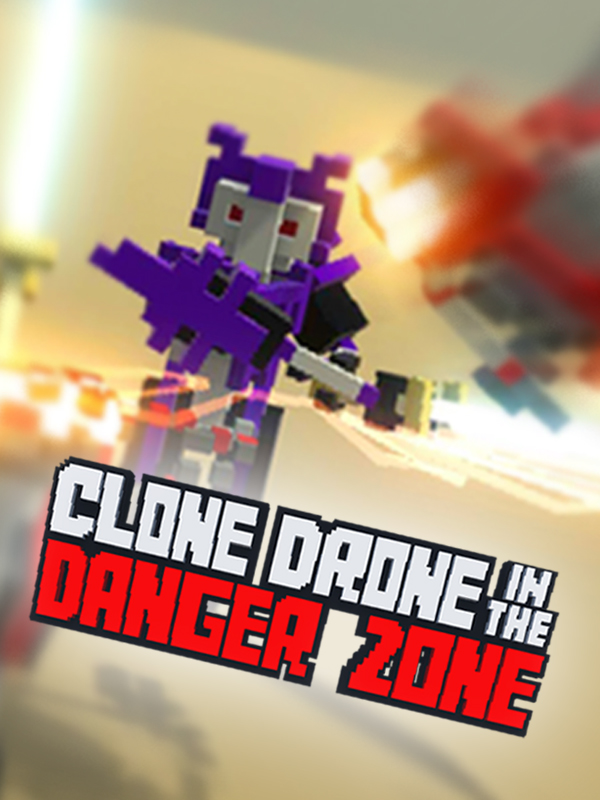 Game: Clone Drone in the Danger Zone