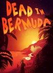 Twitch Streamers Unite - Dead In Bermuda Box Art