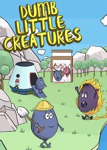 Dumb Little Creatures